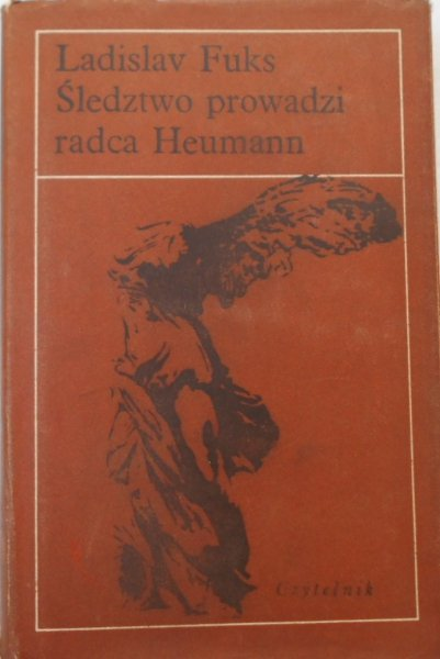 Ladislav Fuks • Śledztwo prowadzi radca Heumann