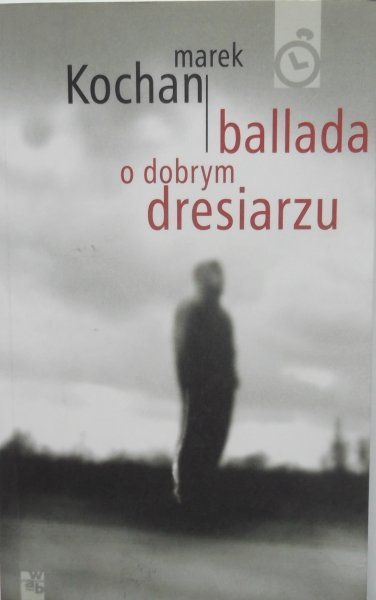 Marek Kochan • Ballada o dobrym dresiarzu
