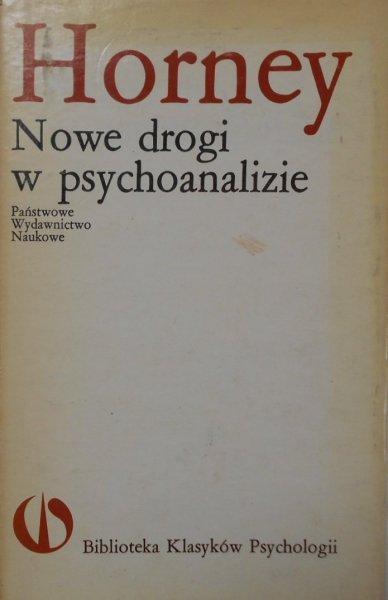 Karen Horney • Nowe drogi w psychoanalizie