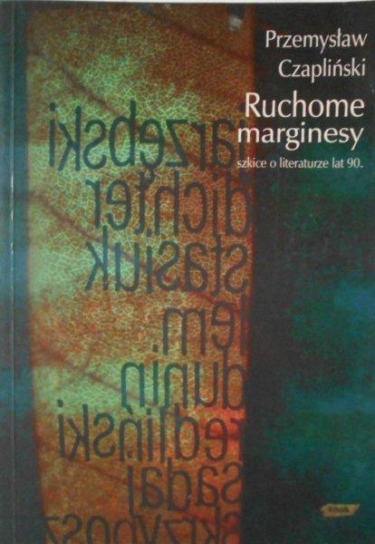 Przemysław Czapliński • Ruchome marginesy Lem Stasiuk Dunin