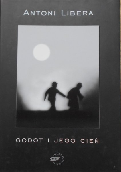 Antoni Libera • Godot i jego cień [Samuel Beckett]