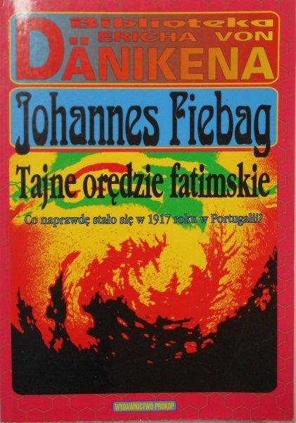 Johannes Fiebag • Tajne orędzie fatimskie. Daniken