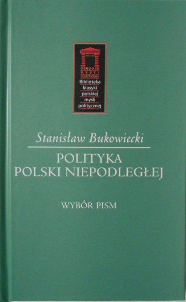 Stanisław Bukowiecki • Polityka Polski niepodległej