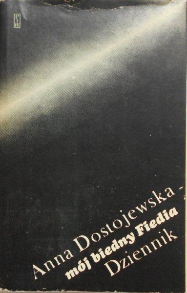 Anna Dostojewska • Mój biedny Fiedia. Dziennik. Dostojewski