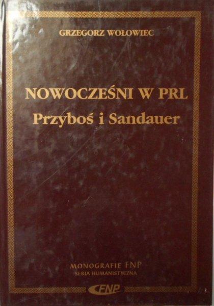 Grzegorz Wołowiec • Nowocześni w PRL. Przyboś i Sandauer