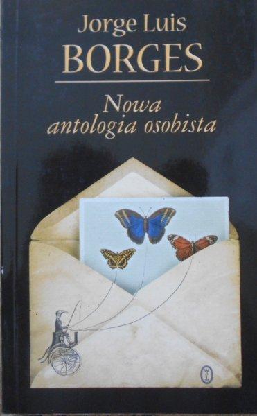 Jorge Luis Borges • Nowa antologia osobista
