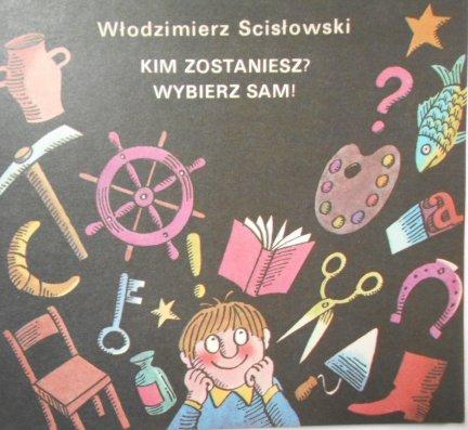 Włodzimierz Scisłowski • Kim zostaniesz? Wybierz sam!