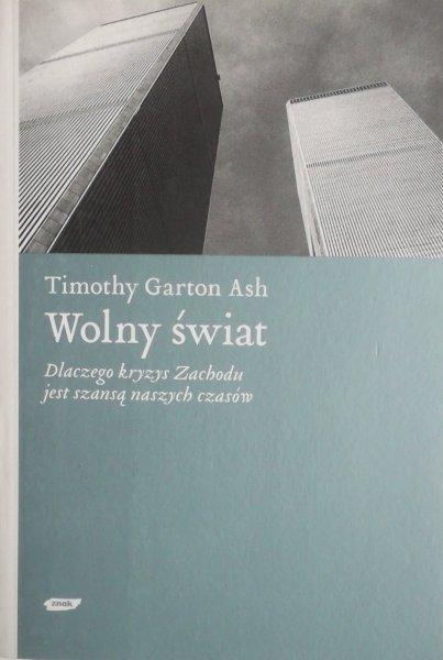 Timothy Garton Ash • Wolny świat