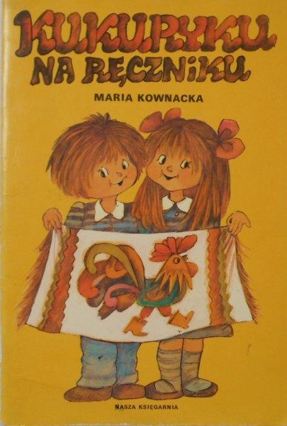 Maria Kownacka • Kukuryku na ręczniku