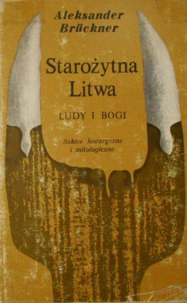 Aleksander Bruckner • Starożytna Litwa. Ludy i Bogi