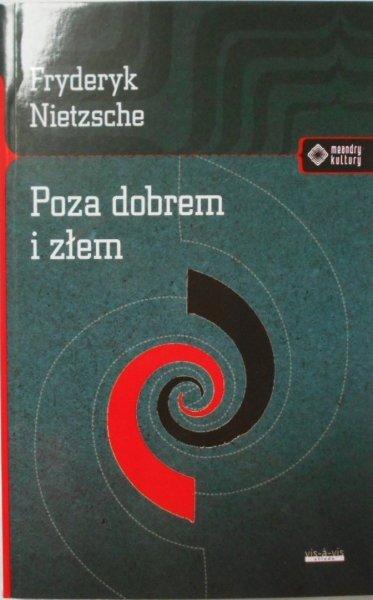 Fryderyk Nietzsche • Poza dobrem i złem