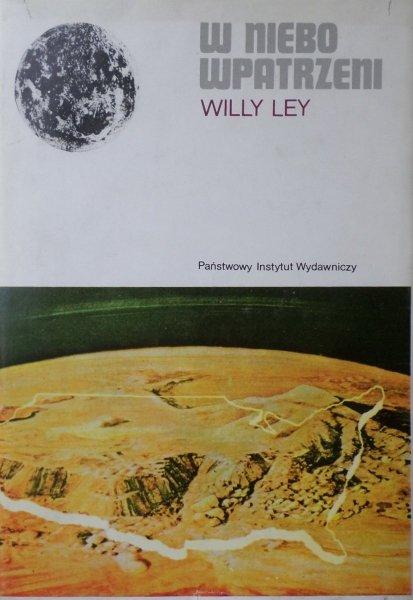 Willy Ley • W niebo wpatrzeni. Astronomia