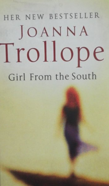 Joanna Trollope • Girl From the South