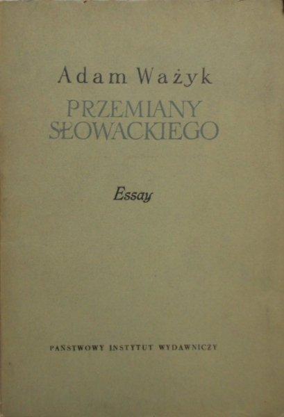 Adam Ważyk • Przemiany Słowackiego