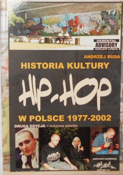 Andrzej Buda • Historia kultury Hip-Hop w Polsce