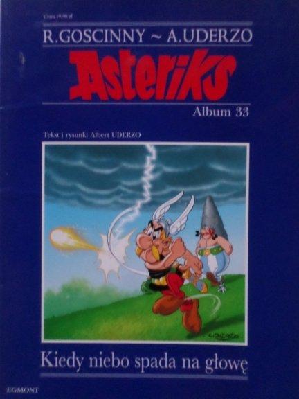 Goscinny Uderzo • Asteriks. Kiedy niebo spada na głowę. tom 33