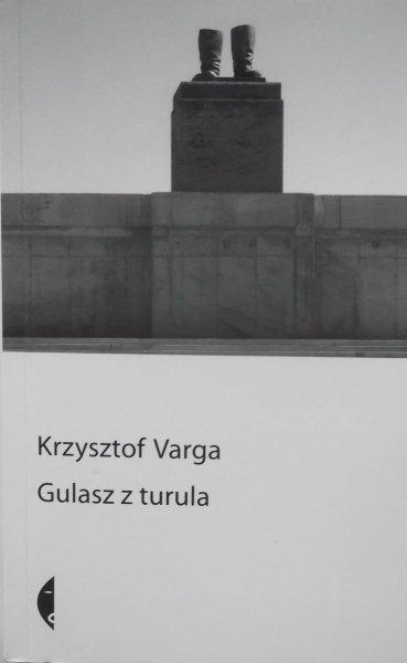 Krzysztof Varga • Gulasz z turla