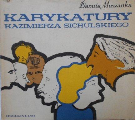 Danuta Muszanka • Karykatury Kazimierza Sichulskiego. Sichulski