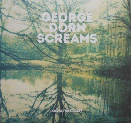 George Dorn Screams • Ostatni dzień • CD