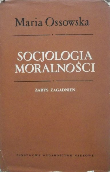 Maria Ossowska • Socjologia moralności