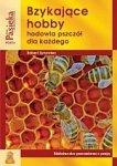 Bzykające Hobby Hodowla pszczół dla każdego