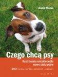 Czego chcą psy Ilustrowana encyklopedia mowy ciała psów