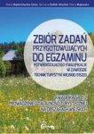 Zbiór zadań przygotowujących do egzaminu potwierdzającego kwalifikacje T7 w zawodzie technik turystyki wiejskiej