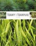 Trawy i trawniki Gatunki Uprawa Pielęgnacja