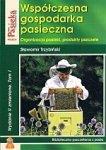 Współczesna gospodarka pasieczna Tom 1 Organizacja pasieki produkty pszczele