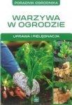 Warzywa w ogrodzie Uprawa i pielęgnacja