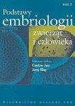 Podstawy embriologii zwierząt i człowieka t.1