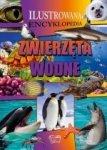 Zwierzęta wodne Ilustrowana encyklopedia