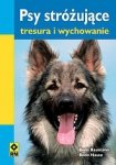 Psy stróżujące Tresura i wychowanie