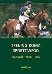 Trening konia sportowego Ujeżdżenie Skoki Kros