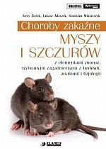 Choroby zakaźne myszy i szczurów z elementami zoonoz wybranymi zagadnieniami z hodowli anatomii i fizjologii