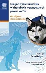 Diagnostyka różnicowa w chorobach wewnętrznych psów i kotów Od objawu do rozpoznania