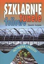 Szklarnie i tunele foliowe Inżynieria i procesy