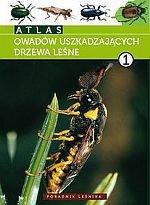 Atlas owadów uszkadzających drzewa leśne t.1