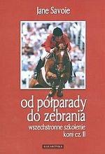 Wszechstronne szkolenie koni cz. II Od półparady do zebrania