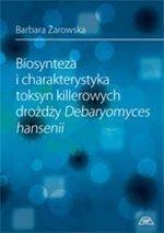 Biosynteza i charakterystyka toksyn killerowych drożdży Debaryomyces hansenii