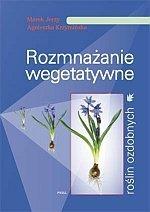 Rozmnażanie wegetatywne roślin ozdobnych wyd. 2
