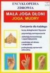 Mała joga dłoni Joga Mudry Encyklopedia Zdrowia