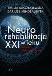 Neurorehabilitacja XXI wieku Techniki teleinformatyczne