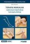 Terapia manualna wybranych dysfunkcji kończyny dolnej Przewodnik dla terapeutów