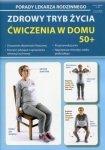 Zdrowy tryb życia Ćwiczenia w domu 50+ Porady Lekarza Rodzinnego