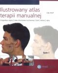 Ilustrowany atlas terapii manualnej tom 1 Kręgosłup szyjny staw szczęki bark łokieć i ręka