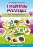Trening pamięci Zabawy rozwijające koncentrację wyobraźnię i pamięć Poradnik dla rodziców