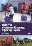 Dydaktyka wychowania fizycznego fizjoterapii i sportu