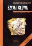 Szyja i głowa Anatomia prawidłowa człowieka Podręcznik dla studentów i lekarzy