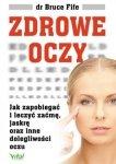 Zdrowe oczy Jak zapobiegać i leczyć zaćmę jaskrę oraz inne dolegliwości oczu